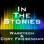 Warptech & Cory Friesenhan - In The Stories