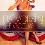 Halvorsen - She Got Me Like
