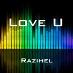 Razihel - Love U