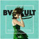 bvd kult & Will Heggadon - Made Of Something