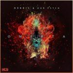 Debris & Our Psych - Omerta