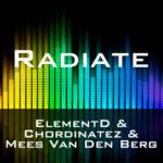 ElementD & Chordinatez & Mees Van Den Berg - Radiate