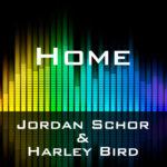 Jordan Schor & Harley Bird - Home