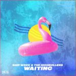 Ship Wrek & The Highrollers - Waiting