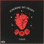 T-Mass - Ignoring My Heart
