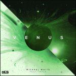 Michael White & MYLK - Venus